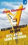 Killing Yourself to Live av Chuck Klosterman